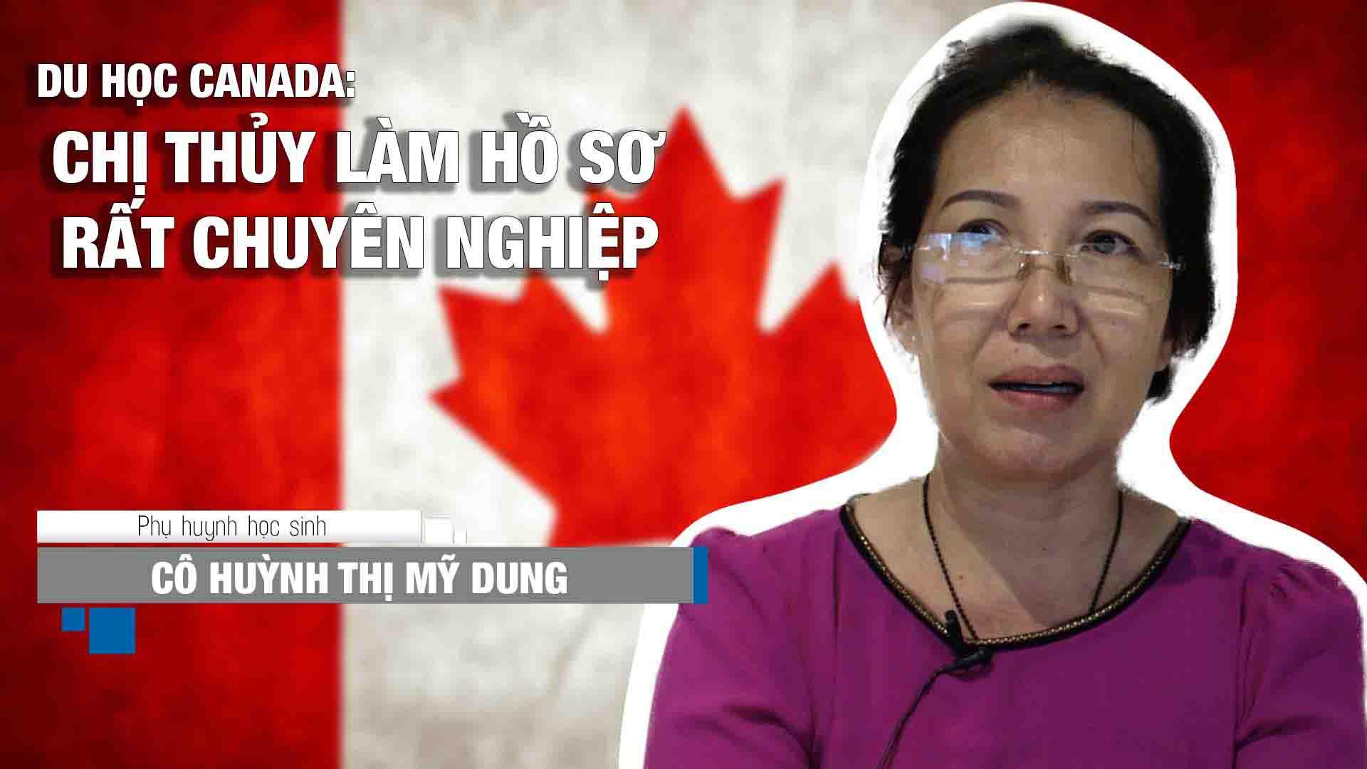 Những chia sẻ thực tế của cô Huỳnh Thị Mỹ Dung, phụ huynh bạn Đỗ Thể Uyên, du học ngành Hóa môi trường tại Đại học Thompson River về những khó khăn trong việc chuẩn bị hồ sơ và xin visa du học Canada.