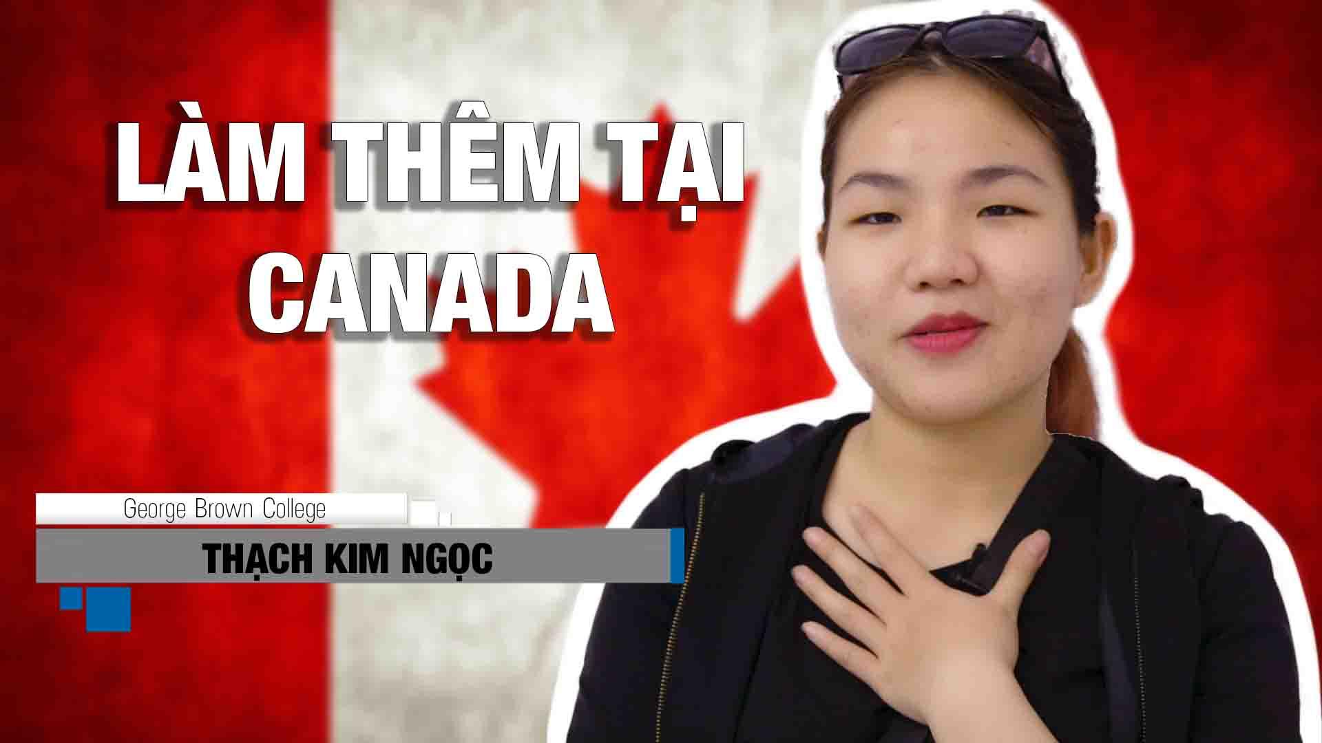 Tất tần tật mọi thứ về đi làm thêm tại Canada, cách xin việc, lương, công việc... Lắng nghe chia sẻ của bạn Thạch Kim Ngọc hiện đang học tại George Brown College, Canada đấy!