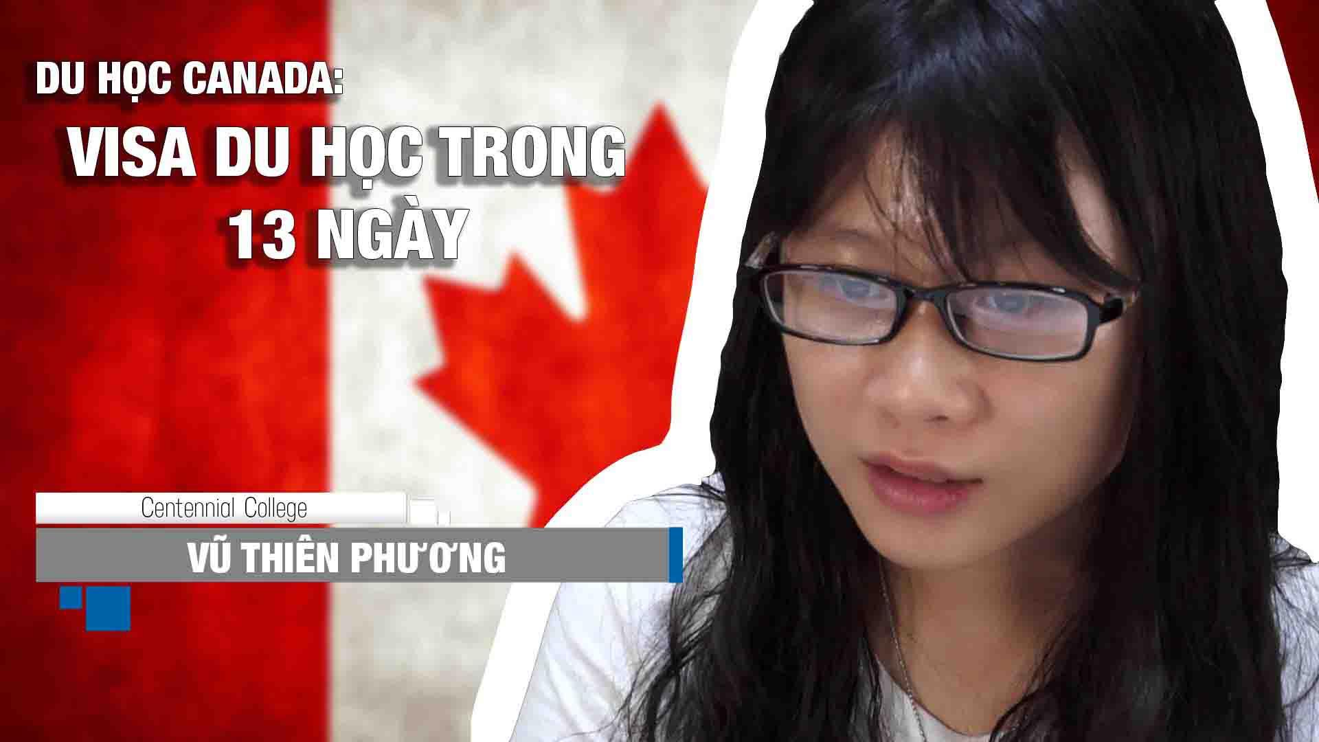 Visa du học Canada trong 13 ngày, hồ sơ cần những gì? Chọn ngành nhà hàng khách sạn hoặc muốn chọn Toronto là điểm đến du học thì nên học ở trường nào? Chia sẻ của bạn Vũ Thiên Phương, du học sinh INEC trúng tuyển vào Cao đẳng Centennial, Toronto, Canada.