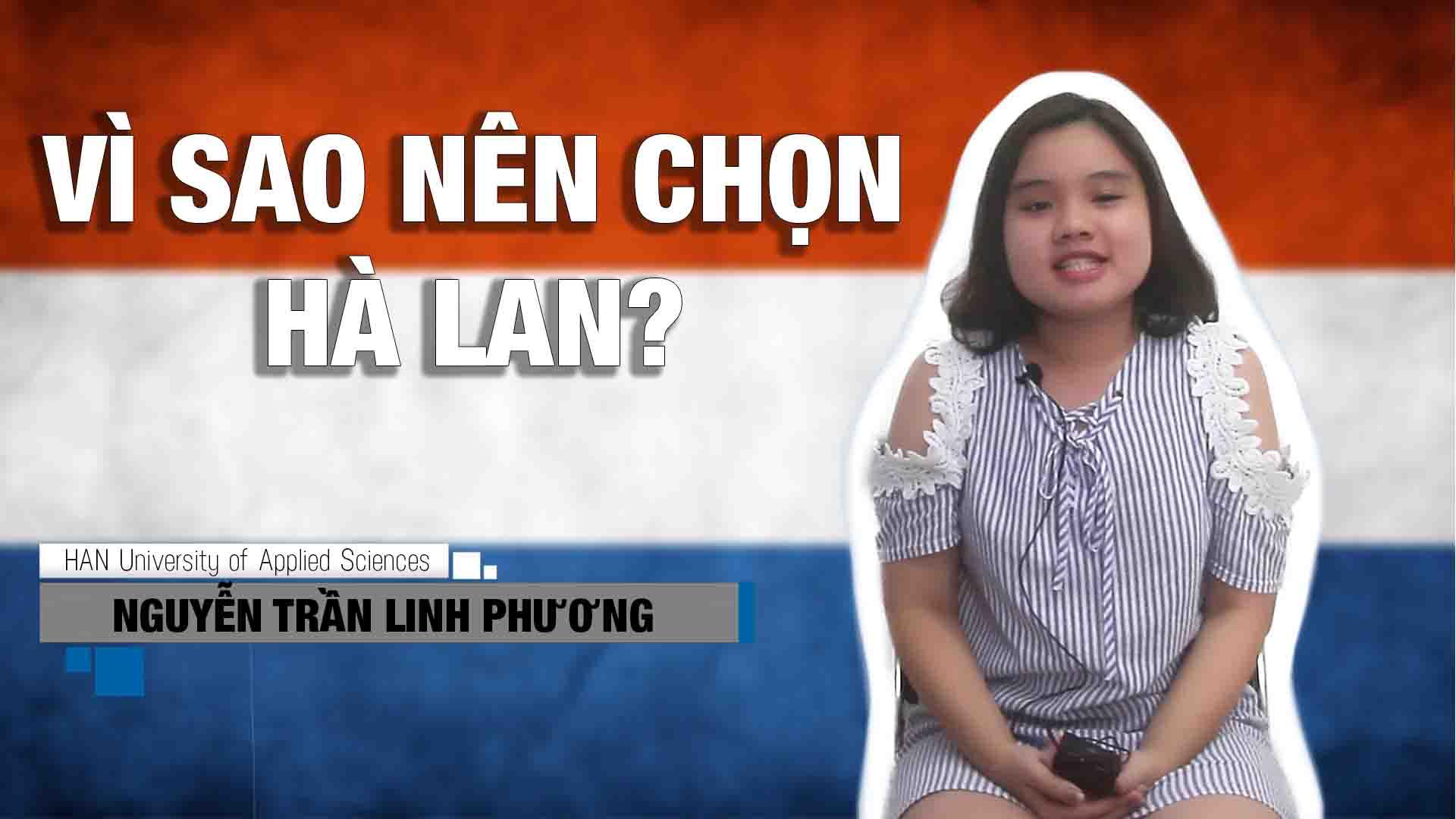 Hà Lan có gì mà bạn lại chọn để đi du học vậy nhỉ? Lắng nghe chia sẻ của bạn Nguyễn Trần Linh Phương hiện đang học tại đại học Khoa học Ứng Dụng HAN nhé! Và nghe bạn chia sẻ tại sao bạn được nhận học bổng 12.500 EUR nữa!