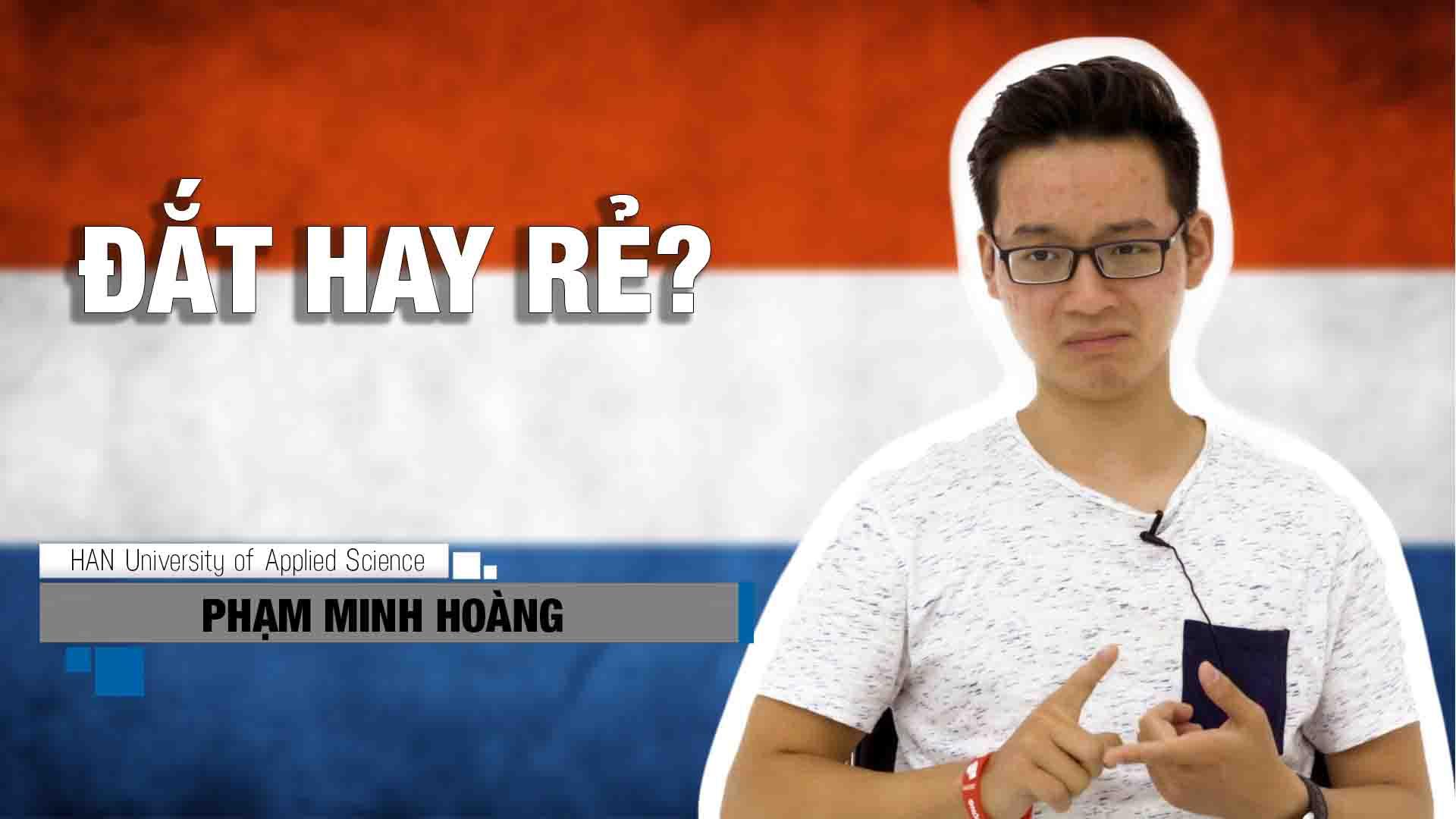 """Vì sao Hà Lan lại là """"best option""""? Du học Hà Lan đắt hay rẻ? Hãy nghe bạn Phạm Minh Hoàng hiện đang học tại đại học Khoa học Ứng dụng HAN chia sẻ về chi tiêu của mình nhé."""