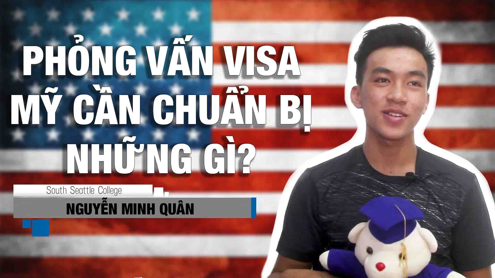 Bạn Nguyễn Minh Quân đã chuẩn bị những gì để đậu được VISA Mỹ trong khi những người khác đều trượt? Lắng nghe chia sẻ của bạn nhé, bạn hiện đang học tại cao đẳng South Seattle đấy!