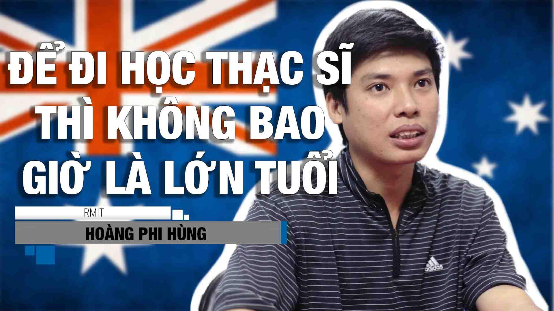 Bạn có dám bỏ hết tất cả, công việc, gia đình hiện tại ở Việt Nam để đi Úc học thạc sĩ? Nghe chia sẻ của anh Hoàng Phi Hùng, hiện đang học thạc sĩ quá trình thiết bị tại đại học RMIT ở Úc nhé!