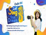 Let Sing Your Dream - Trở thành quán quân, vi vu Singapore miễn phí